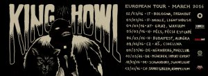 KING HOWL | EUROPEAN TOUR 2016
