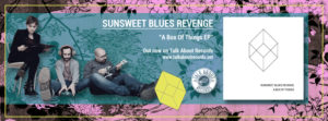 "Sunsweet Blues Revenge – ""A Box of Things"" Ep"