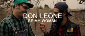 "DON LEONE – ""Be my Woman"" VIDEO"