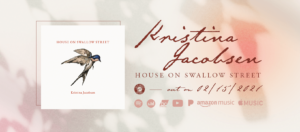 Kristina Jacobsen – House on Swallow Street